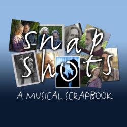 """""""Snapshots: A Musical Scrapbook"""""""